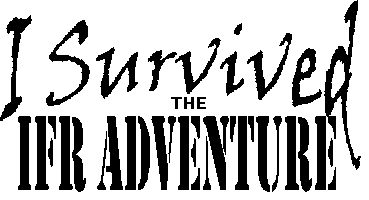 Can you survive the IFR Adventure?